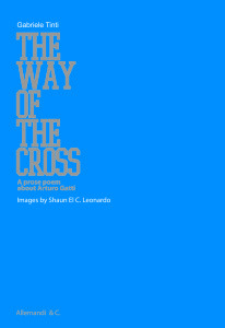 Gabriele Tinti, The way of the cross, Allemandi&C.